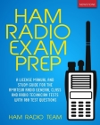 Ham Radio Exam Prep: A License Manual and Study Guide for the Amateur Radio General Class and Radio Technician Tests with 100 Test Question Cover Image