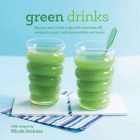 Green Drinks: Sip your way to five a day with more than 50 recipes for great-tasting smoothies and juices! Cover Image
