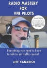 Radio Mastery for VFR Pilots Cover Image