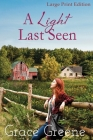 A Light Last Seen (Large Print): When Jaynie Was... Cover Image