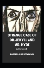 Strange Case of Dr. Jekyll and Mr. Hyde Annotated Cover Image