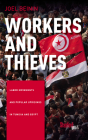 Workers and Thieves: Labor Movements and Popular Uprisings in Tunisia and Egypt Cover Image
