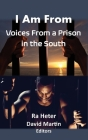 I Am From: Voices From a Prison in the South Cover Image