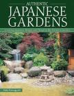 Authentic Japanese Gardens: Creating Japanese Design and Detail in the Western Garden Cover Image