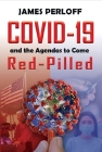 Covid-19 and the Agendas to Come, Red-Pilled Cover Image
