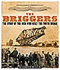The Briggers: The Story of the Men Who Built the Forth Bridge Cover Image