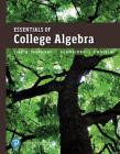 Essentials of College Algebra Plus Mylab Math with Pearson Etext -- 24-Month Access Card Package (What's New in Precalculus) Cover Image