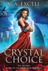 Crystal Choice: The Second Novel in the Projector War Saga Cover Image