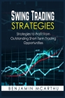Swing Trading Strategies: Strategies to Profit from Outstanding Short-Term Trading Opportunities Cover Image