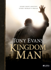 Kingdom Man - Bible Study Book: Every Man's Destiny, Every Woman's Dream Cover Image