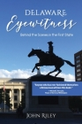 Delaware Eyewitness: Behind the Scenes in the First State Cover Image