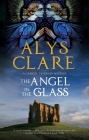 The Angel in the Glass: A New Forensic Mystery Series Set in Stuart England (Gabriel Taverner Mystery #2) Cover Image
