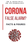 Corona; False Alarm? - Facts & Figures Cover Image