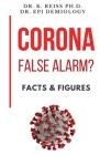 Corona; False Alarm? - Facts & Figures Cover Image