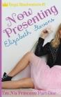 Now Presenting: I'm No Princess (Part 1) Cover Image