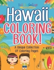 Hawaii Coloring Book! A Unique Collection Of Coloring Pages Cover Image