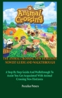 The Animal Crossing New Horizons Newest Guide and Walkthrough: A Step By Step Guide And Walkthrough To Assist You Get Acquainted With Animal Crossing Cover Image
