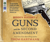 The Hidden History of Guns and the Second Amendment Cover Image
