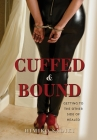 Cuffed And Bound: Getting to the Other side of Healed Cover Image