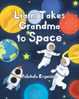 Liam Takes Grandma to Space Cover Image