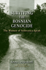 Surviving the Bosnian Genocide: The Women of Srebrenica Speak Cover Image