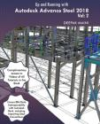 Up and Running with Autodesk Advance Steel 2018: Volume 2 Cover Image