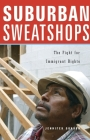 Suburban Sweatshops: The Fight for Immigrant Rights Cover Image