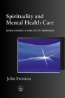 Spirituality and Mental Health Care: Rediscovering a 'forgotten' Dimension Cover Image