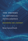 The Promise of Artificial Intelligence: Reckoning and Judgment Cover Image