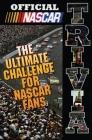 Official NASCAR Trivia: The Ultimate Challenge for NASCAR Fans Cover Image