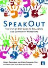 Speakout: The Step-By-Step Guide to Speakouts and Community Workshops (Tools for Community Planning: Earthscan) Cover Image