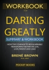 WORKBOOK for Daring Greatly: How the Courage to Be Vulnerable Transforms the Way We Live, Love, Parent, and Lead Cover Image