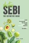 Doctor Sebi: Healer or Fraud? The definitive guide containing Dr Sebi's Story, Recipes for the Alkaline Diet, Herbs for Healing, He Cover Image
