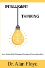 Intelligent Thinking: Smart Choices, Quick Thinking and Techniques to Power up Your Brain Cover Image