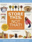 Store This, Not That!: Savvy Tricks and Insider Tips for Surviving and Thriving with Your Food Storage Cover Image