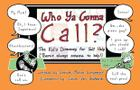 Who YA Gonna Call?-The Kid's Directory for Self Help (Bluffton Books) Cover Image