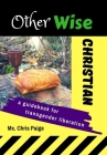 OtherWise Christian: A Guidebook for Transgender Liberation Cover Image