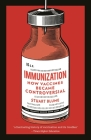 Immunization: How Vaccines became Controversial Cover Image