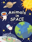 Animals In Space Coloring Book: A coloring space adventure for kids Cover Image
