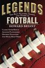 Legends: The Best Players, Games, and Teams in Football: Classic Super Bowls! Amazing Playmakers! Historic Dynasties! And Much, Much More! Cover Image