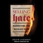 Selling Hate Lib/E: Marketing the Ku Klux Klan Cover Image