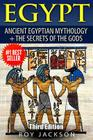 Egypt: Egyptian Mythology and the Secrets of the Gods Cover Image