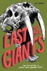 Last of the Giants: The Rise and Fall of Earth's Most Dominant Species Cover Image