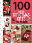 100 Little Christmas Gifts to Make (100 Little Gifts to Make) Cover Image