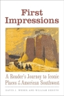 First Impressions: A Reader's Journey to Iconic Places of the American Southwest (The Lamar Series in Western History) Cover Image