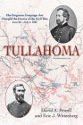 Tullahoma: The Forgotten Campaign That Changed the Course of the Civil War, June 23 - July 4, 1863 Cover Image