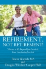 Refirement, Not Retirement! Vibrant at 80, Beyond Just Survival, Your Continuing Survival Cover Image
