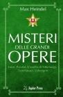 Misteri delle Grandi Opere: Faust, Parsifal, L'anello di Nibelungo, Tannhäuser, Lohengrin Cover Image