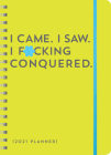 2021 I Came. I Saw. I F*cking Conquered. Planner Cover Image