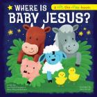 Where Is Baby Jesus? A Lift-the-Flap Book (Let's Share a Story) Cover Image